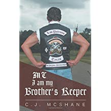 M.C. I Am My Brother's Keeper by C.J. McShane (2015-03-20)