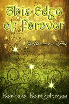 [Bartholomew, Barbara]のThis Edge of Forever: A Romance in Time (English Edition)
