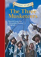 Classic StartsR: The Three Musketeers (Classic StartsR Series) by Alexandre Dumas(2007-02-01)