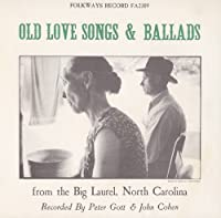 Old Love Songs & Ballads from the Big Laurel North