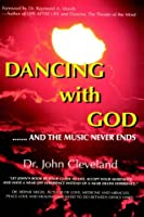 They Danced With God: And The Music Never Ends