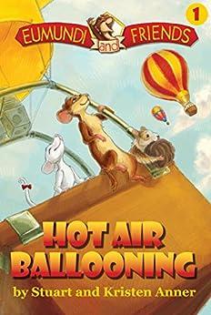 Eumundi And Friends: Hot Air Ballooning: The Adventures Begin by [Anner, Stuart, Anner, Kristen]