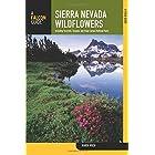 Sierra Nevada Wildflowers, 2nd: A Field Guide to Common Wildflowers and Shrubs of the Sierra Nevada, including Yosemite, Sequ