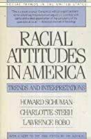 Racial Attitudes in America: Trends and Interpretations (Social Trends in the United States)