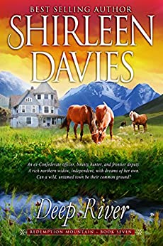 Deep River (Redemption Mountain Historical Western Romance Book 7) by [Davies, Shirleen]