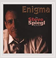Enigma-the Steve Spiegl Big Band