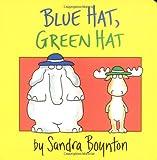 Blue Hat, Green Hat (Boynton Board Books)
