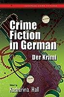Crime Fiction in German: Der Krimi (European Crime Fictions)