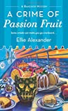 A Crime of Passion Fruit (Bakeshop Mystery)