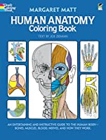 Human Anatomy Coloring Book: an Entertaining and Instructive Guide to the Human Body - Bones, Muscles, Blood, Nerves and How They Work (Dover Children's Science Books)