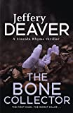 The Bone Collector: The classic first novel in the bestselling Lincoln Rhyme thriller series