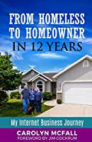 From Homeless to Homeowner in 12 Years: My Internet Business Journey