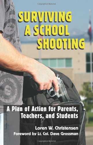 Download Surviving a School Shooting: A Plan of Action for Parents, Teachers, and Students 1581606591