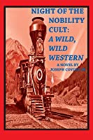 Night of the Nobility Cult: A Wild, Wild Western