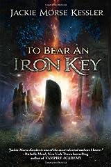 To Bear An Iron Key Paperback