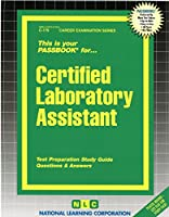 Certified Laboratory Assistant (Career Examination Series)