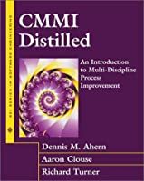 CMMI(SM) Distilled: A Practical Introduction to Integrated Process Improvement (Sei Series in Software Engineering)