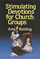 Stimulating Devotions for Church Groups