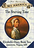 The Starving Time: Elizabeth's Diary (My America)