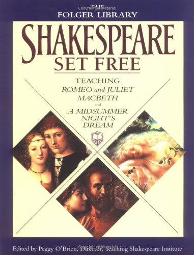 Download Shakespeare Set Free: Teaching Romeo & Juliet, Macbeth & Midsumr Night' (The Folger Library) 0671760467