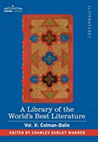 A Library of the World's Best Literature - Ancient and Modern: Colman-dalin