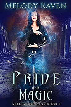 Pride and Magic (Spells and Sins Book 1) by [Raven, Melody]