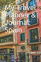 My Travel Planner & Journal: Spain (Travel Journals)