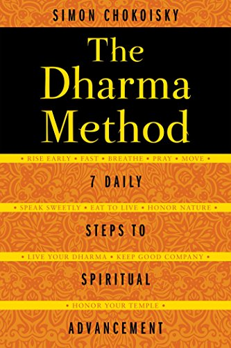 The Dharma Method: 7 Daily Steps to Spiritual Advancement (English Edition)