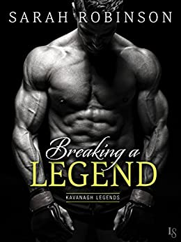 Breaking a Legend: A Kavanagh Legends Novel by [Robinson, Sarah]