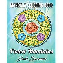 Mandala Coloring Book: Flower Mandalas | An Adult Coloring Book with Fun, Easy, and Relaxing Mandalas