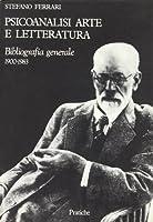 Psicanalisi, arte e letteratura. Bibliografia generale (1900-1983)