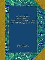 Lehrbuch Der Praktischen Markscheidekunst ...: Mit 234 Abbildungen Im Text
