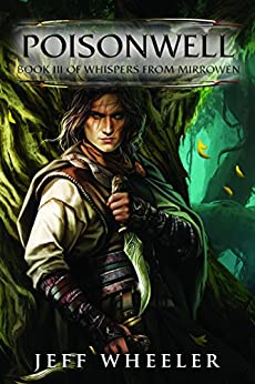 Poisonwell (Whispers from Mirrowen Book 3) by [Wheeler, Jeff]