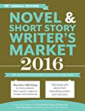 Novel & Short Story Writer's Market 2016: The Most Trusted Guide to Getting Published (English Edition)