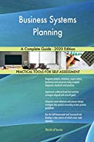 Business Systems Planning A Complete Guide - 2020 Edition