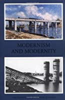 Modernism And Modernity: The Vancouver Conference Papers (Nova Scotia Series, Source Material)