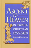 Ascent to Heaven in Jewish and Christian Apocalypses [並行輸入品]
