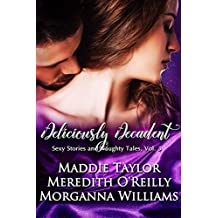 Deliciously Decadent (Sexy Stories and Naughty Tales Book 3)