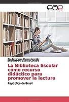 La Biblioteca Escolar como recurso didáctico para promover la lectura: República de Brasil