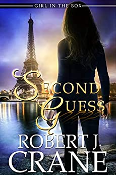 Second Guess (The Girl in the Box Book 39) by [Crane, Robert J.]