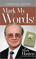Mark My Words!: A Personal History