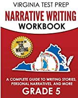 VIRGINIA TEST PREP Narrative Writing Workbook Grade 5: A Complete Guide to Writing Stories, Personal Narratives, and More