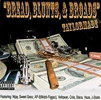 Bread Blunts & Broads