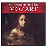 Masterpiece's for the Mind: Wolfgang Amadeus Mozart【CD】 [並行輸入品]