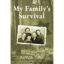 My Family's Survival: The true story of how the Shwartz family escaped the Nazis and survived the Holocaust