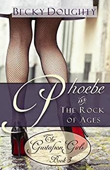 Phoebe and the Rock of Ages: The Gustafson Girls Book 3 (Christian Fiction Series) by [Doughty, Becky]