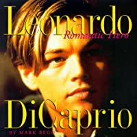 Leonardo Dicaprio: Romantic Hero
