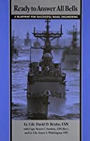 Ready to Answer All Bells: A Blueprint for Successful Naval Engineering