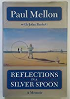 Reflections in a Silver Spoon: A Memoir