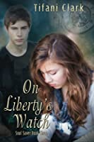 On Liberty's Watch (Soul Saver)